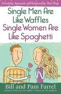 Single Men Are Like Waffles - Single Women Are Like Spaghetti eBook