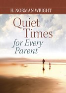 Quiet Times For Every Parent eBook