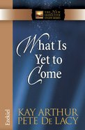 What is Yet to Come (Ezekiel) (New Inductive Study Series) eBook