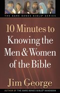 10 Minutes to Knowing the Men and Women of the Bible eBook
