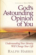 God's Astounding Opinion of You eBook