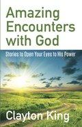Amazing Encounters With God eBook