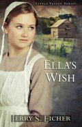 Ella's Wish (#02 in Little Valley Series) eBook