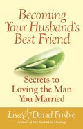 Becoming Your Husband's Best Friend eBook