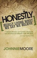 Honestly: Really Living What We Say We Believe eBook