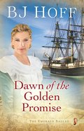 Dawn of the Golden Promise (#05 in Emerald Ballad Series) eBook