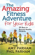 The Amazing Fitness Adventures For Your Kids eBook