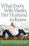 What Every Wife Wants Her Husband to Know eBook