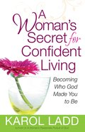 A Woman's Secret For Confident Living eBook