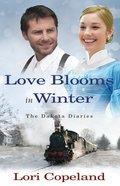 Love Blooms in Winter (#01 in The Dakota Diaries Series) eBook
