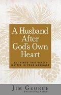 A Husband After God's Own Heart eBook