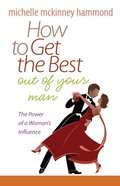 How to Get the Best Out of Your Man eBook