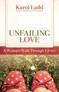 Unfailing Love (Positive Woman Connection Series) eBook