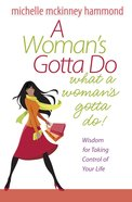 A Woman's Gotta Do What a Woman's Gotta Do eBook