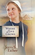 Where Love Grows (Fields Of Home Series) eBook