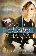 A Baby For Hannah (#03 in Hannah's Heart Series) eBook