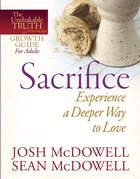 Unshakable Truth Journey: Sacrifice (Growth Guide) eBook
