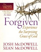 Unshakable Truth Journey: Forgiven (Growth Guide) eBook