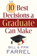 The 10 Best Decisions a Graduate Can Make eBook