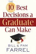 The 10 Best Decisions a Graduate Can Make eBook