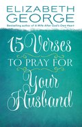 15 Verses to Pray For Your Husband eBook