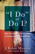 """I Do"" Or Do I? eBook"