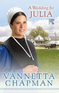 A Wedding For Julia (#03 in Pebble Creek Amish Series) eBook