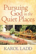 Pursuing God in the Quiet Places eBook