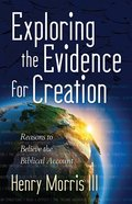 Exploring the Evidence For Creation eBook
