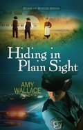 Hiding in Plain Sight (#01 in Place Of Refuge Series) eBook