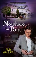 Nowhere to Run (#02 in Place Of Refuge Series)
