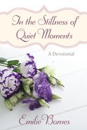 In the Stillness of Quiet Moments eBook