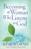Becoming a Woman Who Listens to God eBook