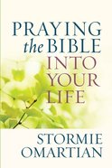 Praying the Bible Into Your Life eBook
