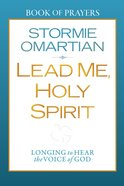 Lead Me, Holy Spirit (Book Of Prayers Series) eBook