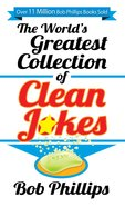 The World's Greatest Collection of Clean Jokes eBook