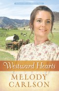 Westward Hearts (#01 in Homeward On The Oregon Trail Series)
