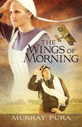 The Wings of Morning (#01 in Snapshots On History Series) eBook