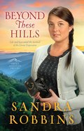 Beyond These Hills (#03 in Smokey Mountain Dreams Series) eBook