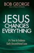 Jesus Changes Everything eBook