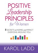 Positive Leadership Principles For Women eBook