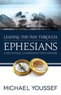 Ephesians (Leading The Way Through The Bible Series) eBook