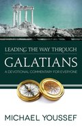 Galatians (Leading The Way Through The Bible Series) eBook