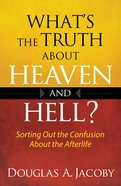 What's the Truth About Heaven and Hell? eBook