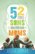 52 Things Sons Need From Their Moms eBook