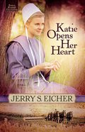 Katie Opens Her Heart (#01 in Emma Raber's Daughter Series) eBook