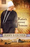 Katie's Forever Promise (#03 in Emma Raber's Daughter Series) eBook