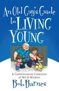An Old Guy's Guide to Living Young eBook