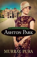 Ashton Park (#01 in The Danforths Of Lancashire Series) eBook