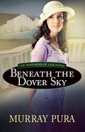 Beneath the Dover Sky (#02 in The Danforths Of Lancashire Series) eBook